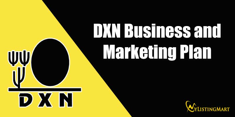 DXN Business and Marketing Plan
