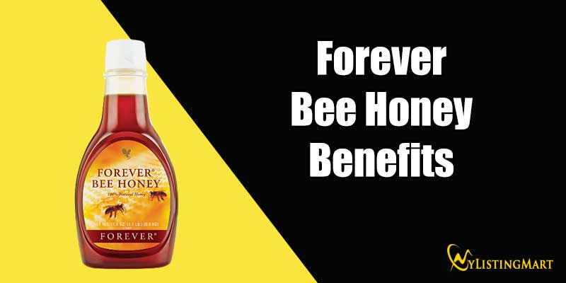 Forever Bee Honey Benefits