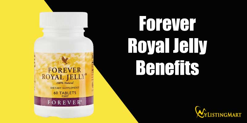 Forever Royal Jelly Benefits