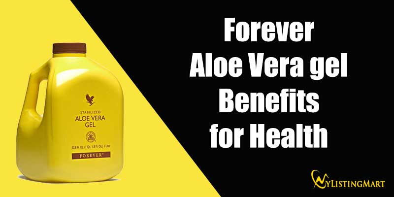 Forever aloe vera gel benefits
