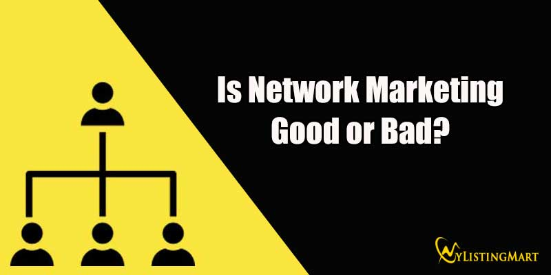 Is Network Marketing Good or Bad?
