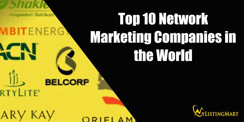 Top 10 Network Marketing Companies in the World