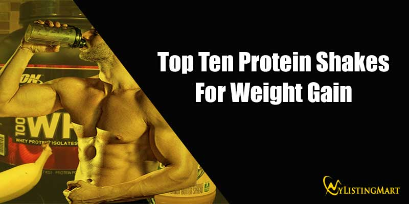 Top Ten Protein Shakes For Weight Gain