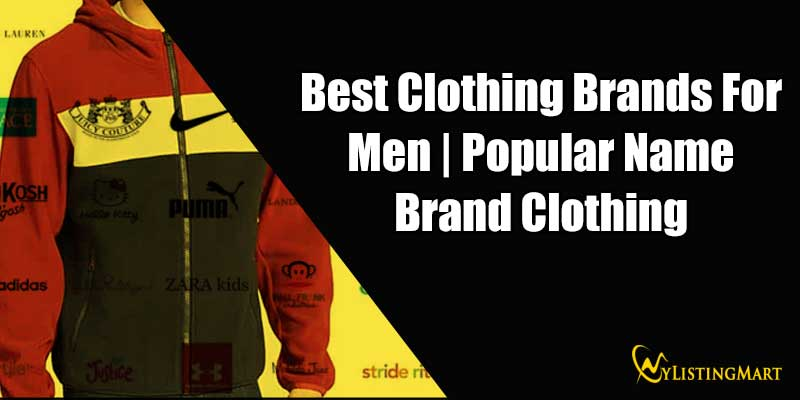 Best Clothing Brands For Men | Popular Name Brand Clothing
