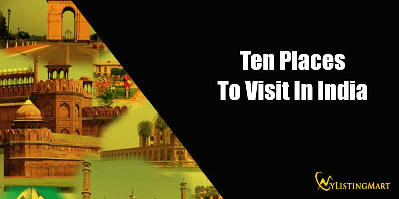 Ten Places To Visit In India