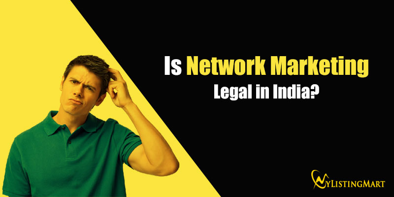 Is Network Marketing Legal in India?