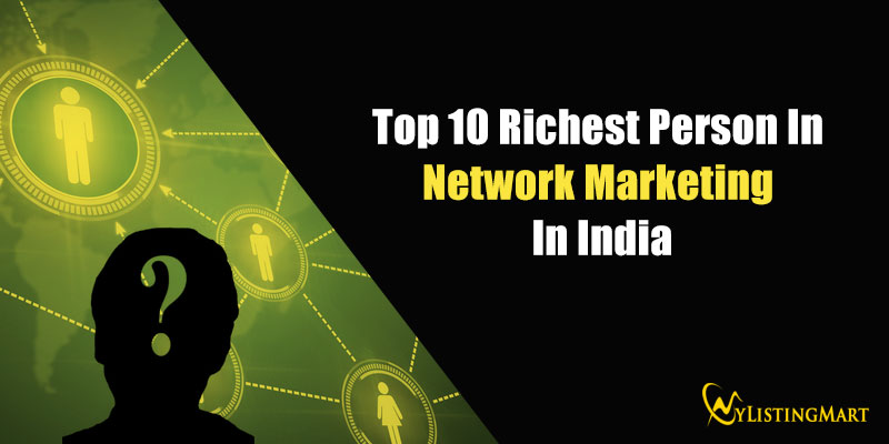 Richest Person In Network Marketing In India